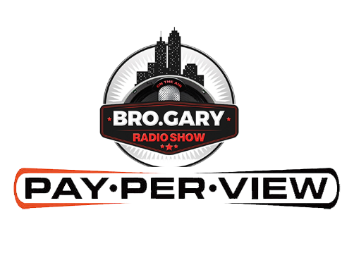 Bro Gary Pay-Per-View